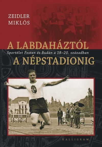 Zeidler Miklós - A labdaháztól a Népstadionig