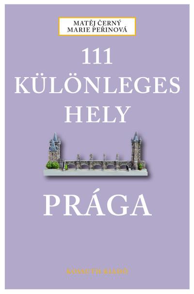 Matej Cerny - Marie Perinová - 111 különleges hely - Prága