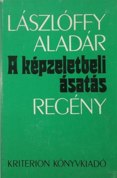 Lászlóffy Aladár - A képzeletbeli ásatás