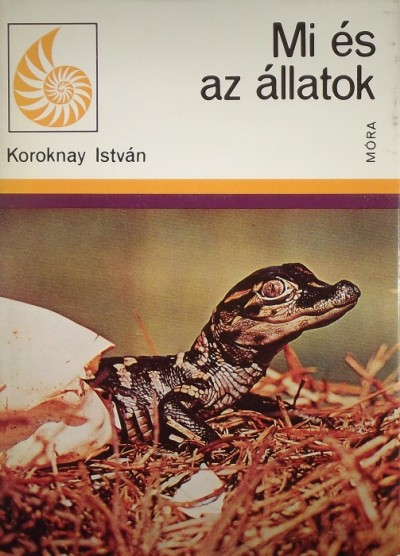 Koroknay István - Mi és az állatok