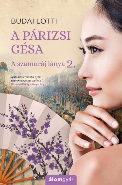 Budai Lotti - A párizsi gésa - A szamuráj lánya 2.