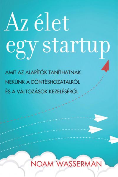 Noam Wasserman - Az élet egy startup