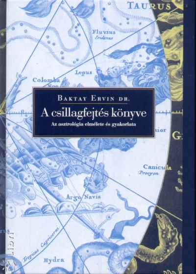 Dr. Baktay Ervin - A csillagfejtés könyve