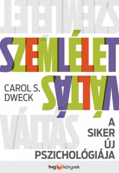 Dweck Carol S. - Szemléletváltás - A siker új pszichológiája