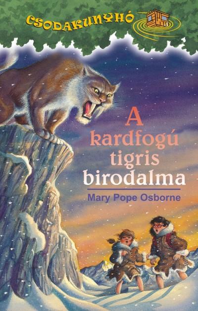 Mary Pope Osborne - A kardfogú tigris birodalma