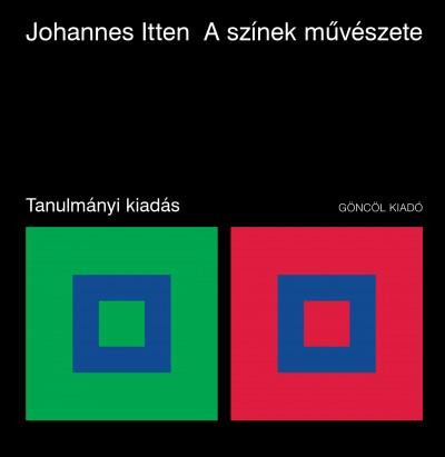 Johannes Itten - A színek művészete - Tanulmányi kiadás