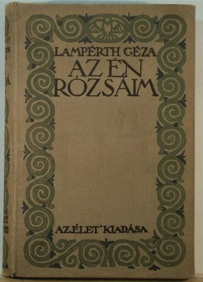 Lampérth Géza - Az én rózsáim