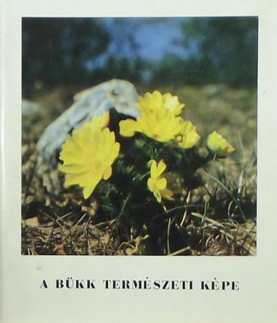 Fűköh Levente - Szitta Tamás - A Bükk természeti képe