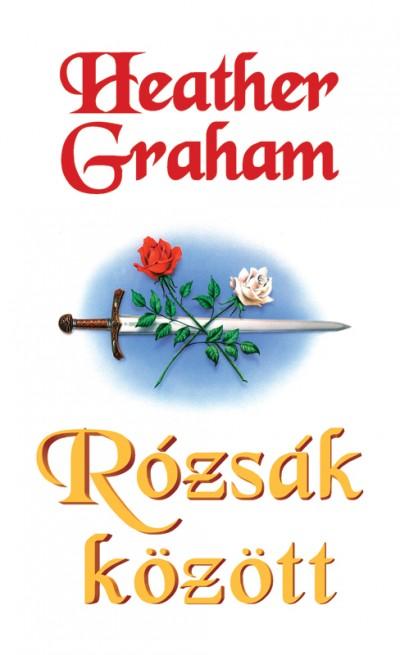 Heather Graham - Rózsák között