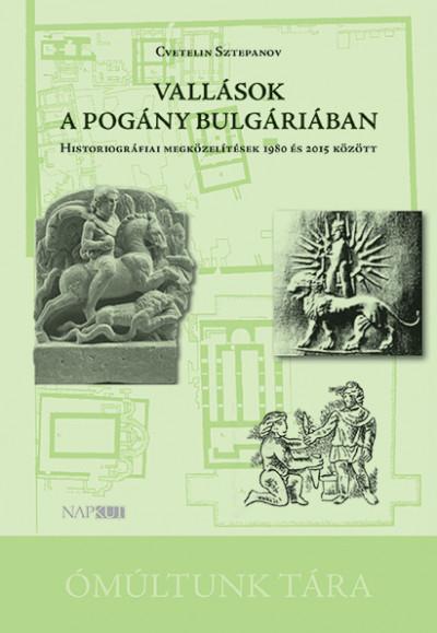 Cvetelin Sztepanov - Vallások a pogány Bulgáriában