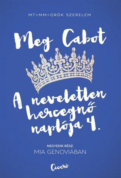 Meg Cabot - A neveletlen hercegnő naplója 4.