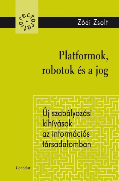 Ződi Zsolt - Platformok, robotok és a jog