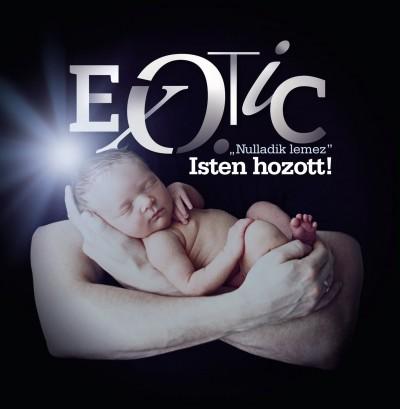 Exotic - Nulladik lemez - Isten hozott! - CD