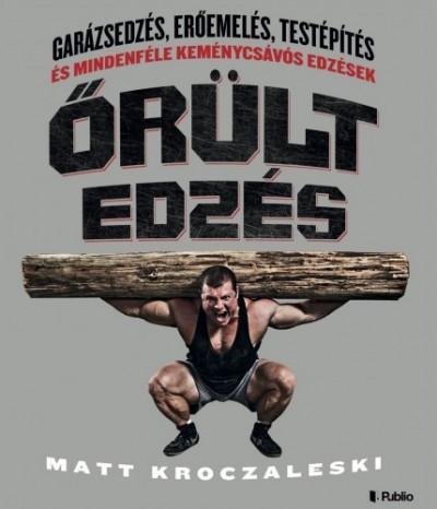 Kroczaleski Matt - Őrült edzés