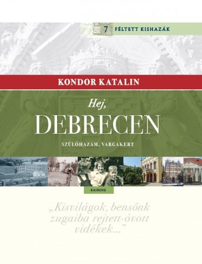 Kondor Katalin - Hej, Debrecen
