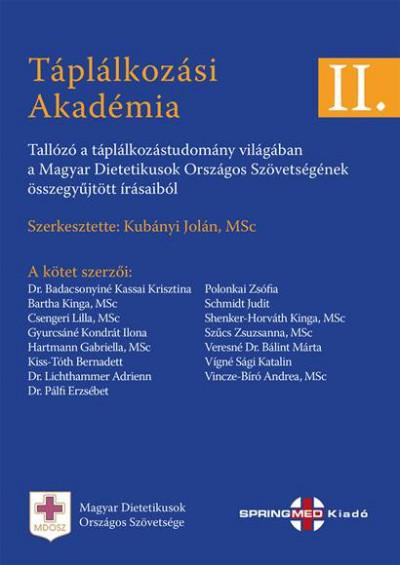 Kubányi Jolán  (Szerk.) - Táplálkozási Akadémia II.