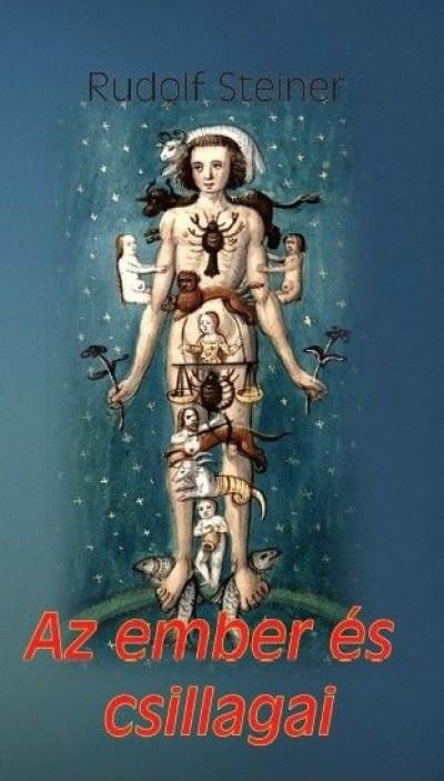 Rudolf Steiner - Az ember és csillagai