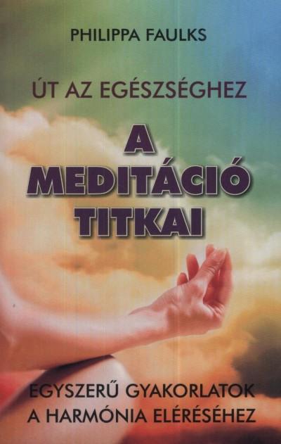 Philippa Faulks - A meditáció titkai