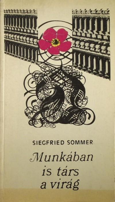 Siegfried Sommer - Munkában is társ a virág