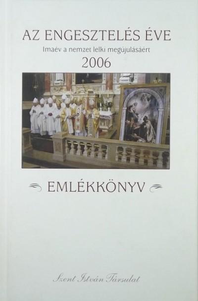 - Az engesztelés éve 2006 (Emlékkönyv)