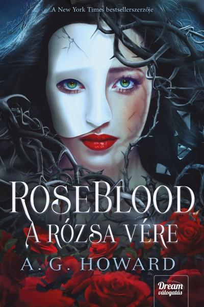 A.G. Howard - RoseBlood - A Rózsa Vére