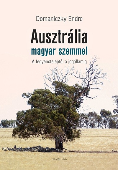 Domaniczky Endre - Ausztrália magyar szemmel