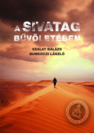 Bunkoczi László - Szalay Balázs - Tóth Anita - A sivatag bűvöletében