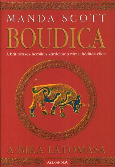 Manda Scott - Boudica - A bika látomása