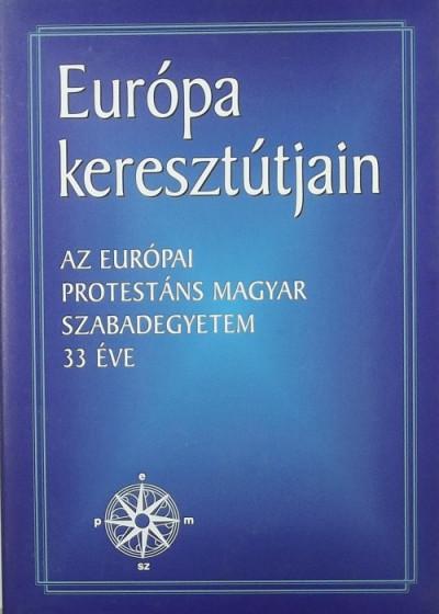 Balla Bálint  (Szerk.) - Szöllősy Pál  (Szerk.) - Európa keresztútjain