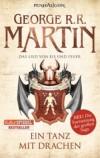 George R. R. Martin - Das Lied von Eis und Feuer 10. - Ein Tanz mit Drachen