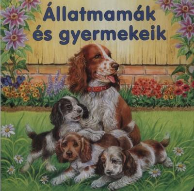 Gisela Fischer - Állatmamák és gyerekeik