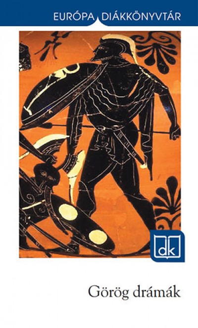 Aiszkhülosz - Arisztophanész - Euripidész - Szophoklész - Görög drámák