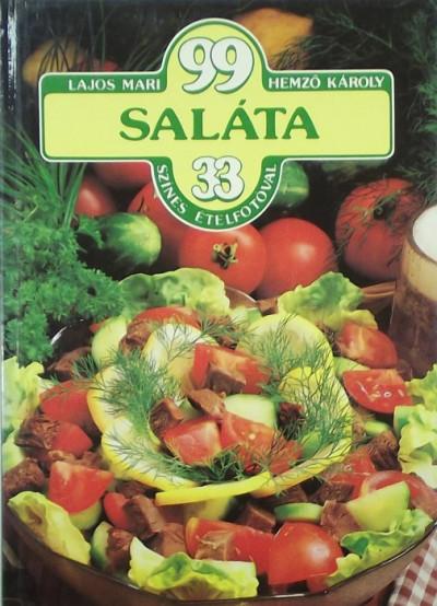 Lajos Mari - 99 saláta 33 színes ételfotóval
