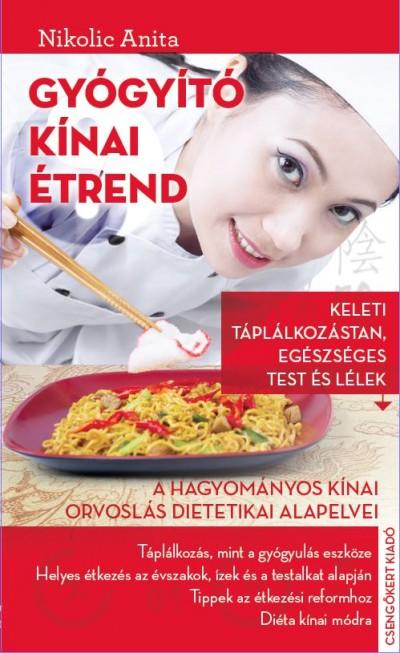 Nikolic Anita - Gyógyító kínai étrend
