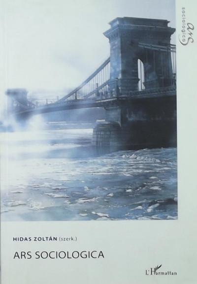 Hidas Zoltán  (Szerk.) - Ars Sociologica