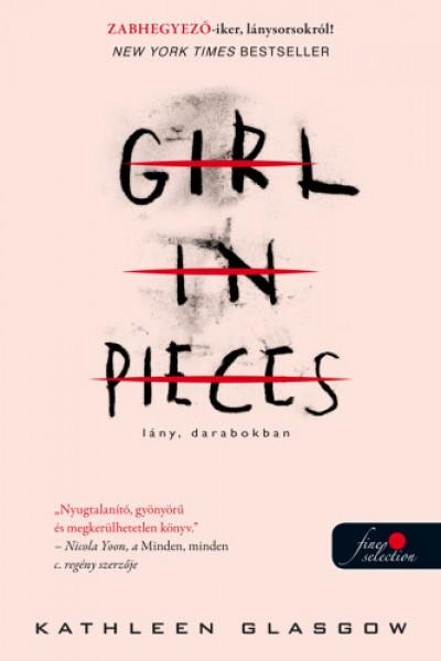 Kathleen Glasgow - Lány, darabokban