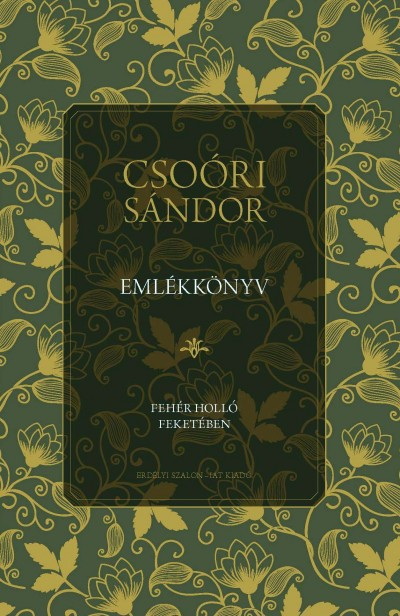 Pálfy G. István  (Szerk.) - Balogh Júlia  (Összeáll.) - Csoóri Sándor emlékkönyv