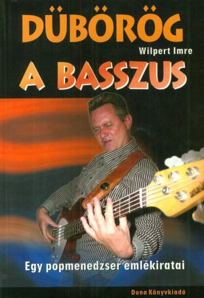 Wilpert Imre - Dübörög a basszus