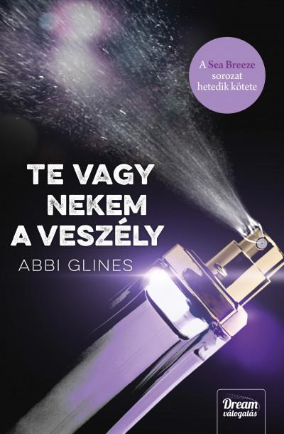 Abbi Glines - Te vagy nekem a veszély