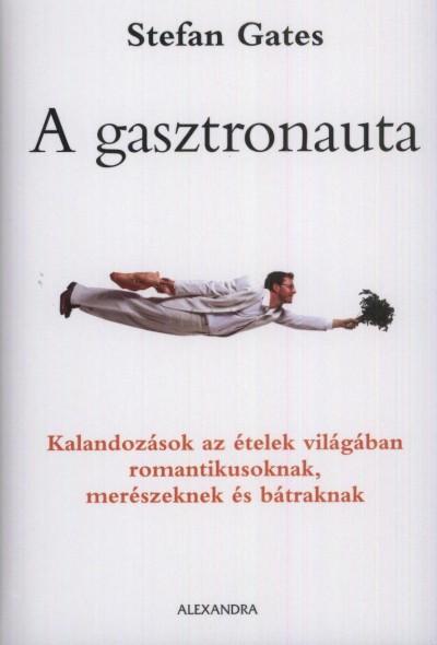Stefan Gates - A gasztronauta