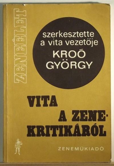 Kroó György - Vita a zenekritikáról
