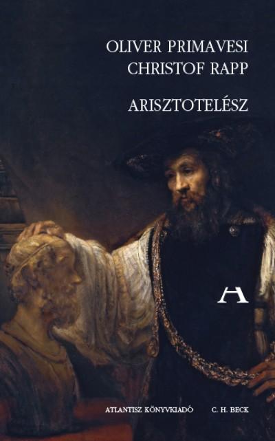 Oliver Primavesi - Christof Rapp - Arisztotelész