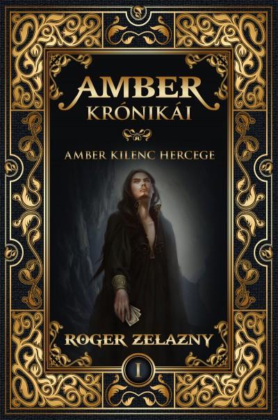 Roger Zelazny - Amber kilenc hercege - Amber krónikái 1.