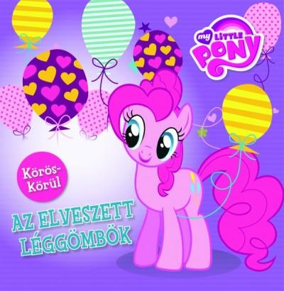 - My Little Pony - Körös-körül: Az elveszett léggömbök