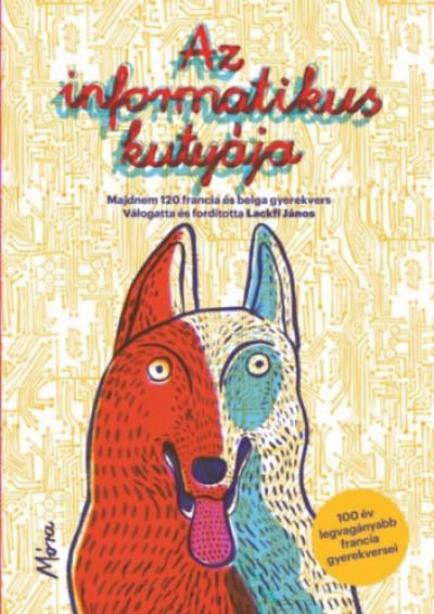 Lackfi János  (Vál.) - Az informatikus kutyája
