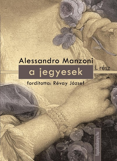 Alessandro Manzoni - A jegyesek I.