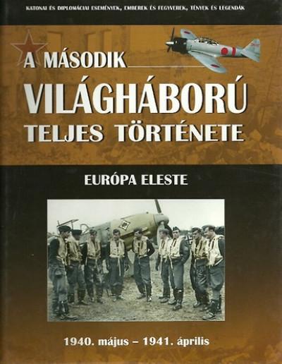 - A második világháború teljes története 2. - Európa eleste