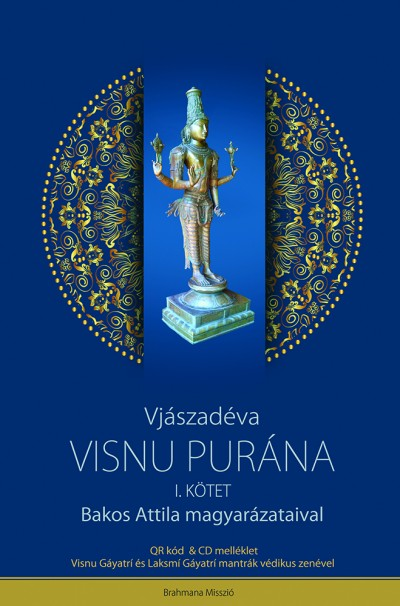 Bakos Attila  (Szerk.) - Visnu-Purána I. kötet + CD melléklettel