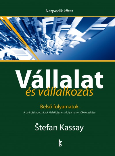 Stefan Kassay - Vállalat és vállalkozás IV. - Belső folyamatok
