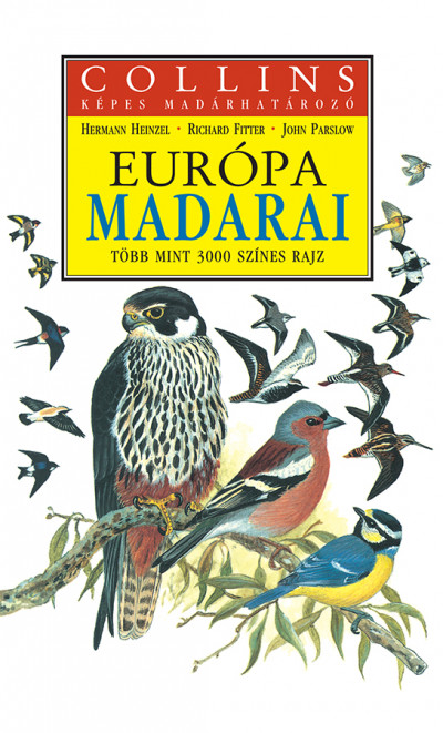 Richard Fitter - Hermann Heinzel - Európa madarai - Collins képes madárhatározó
